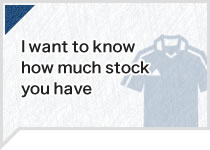 I want to know how much stock you have