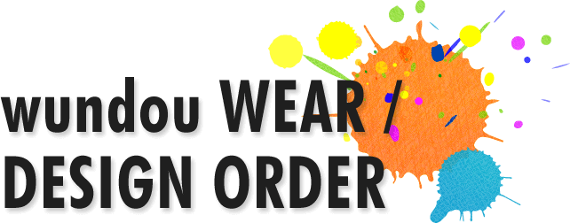 wundou WEAR / DESIGN ORDER